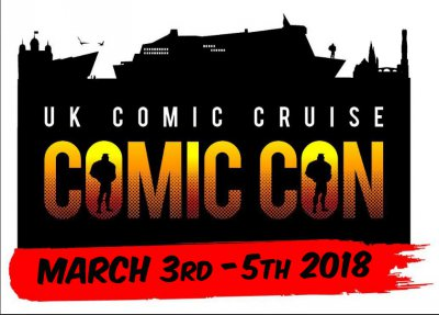 UK Comic Con Cruise 2018 - March 3rd - 5th 2018